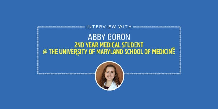 Medical School Student Interview with Abby Goron - 2nd Year Medical Student at The University of Maryland School of Medicine