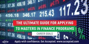 Know Your Career Goals for Your Masters in Finance Application