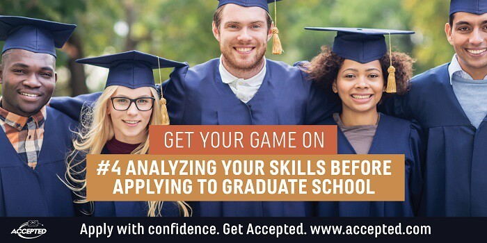 Analyzing Your Skills Before Applying to Graduate School. Get more info about applying to grad school by downloading Get Your Game On: Prepping for Your Grad School Application