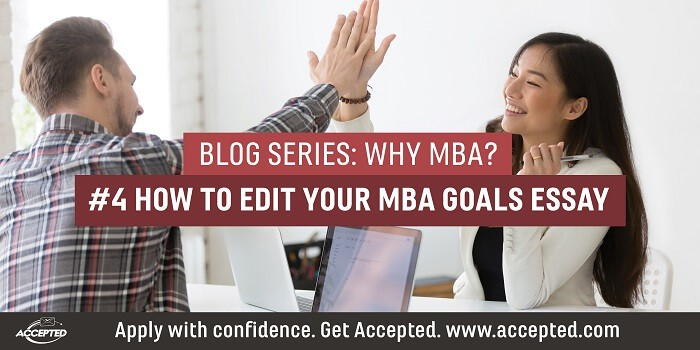 How to Edit Your MBA Goals Essay. Click here for your complete copy of Why MBA?