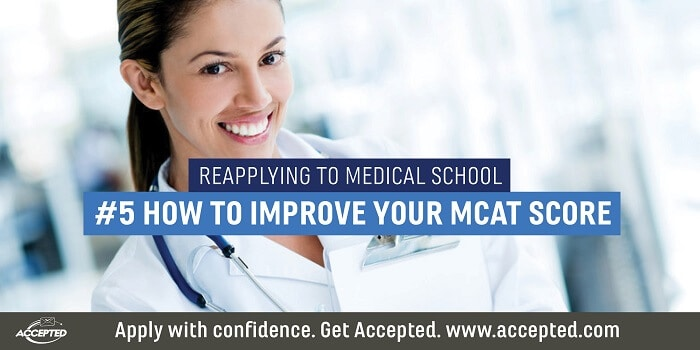 Reapplying to Medical School How to Improve Your MCAT Score