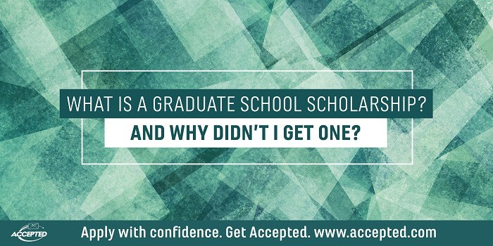 What is a graduate school scholarship, and why didn't I get one