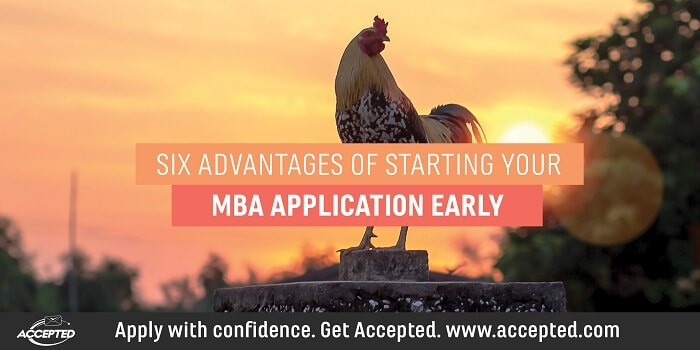 Six Advantages of Starting Your MBA Application Early
