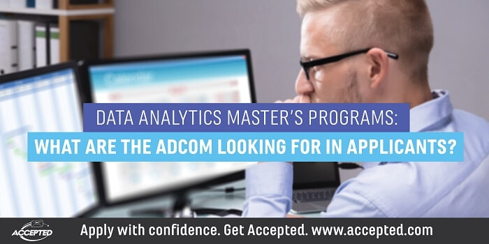 Data Analytics Masters Programs What Are the Adcom Looking For