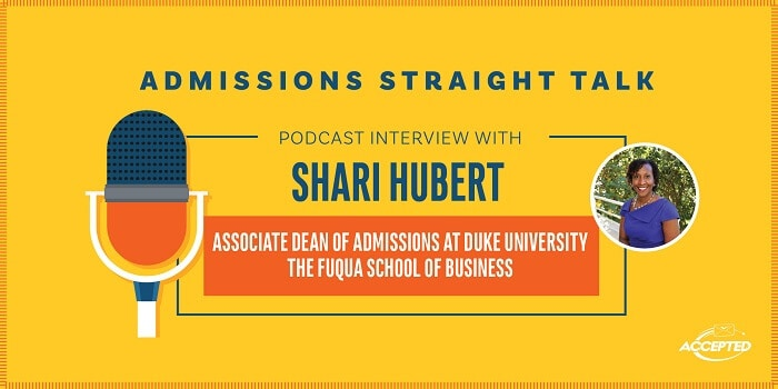 Podcast interview with Shari Hubert, Associate Dean of Admissions at Duke Fuqua. Listen to the show!