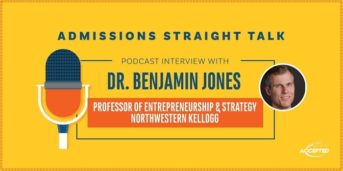 Listen to the podcast interview with Dr. Benjamin Jones, Professor of Entrepreneurship and Strategy at Northwestern Kellogg