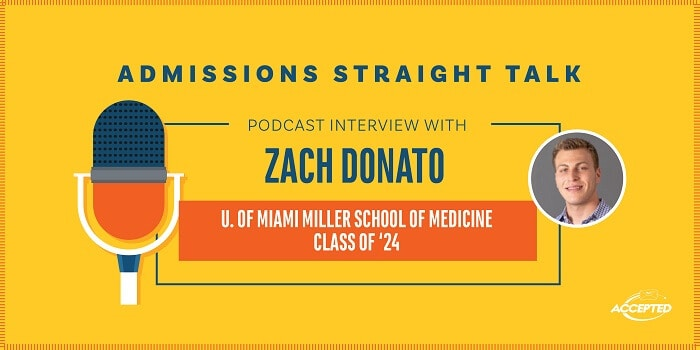 Listen to our podcast interview with Zach Donato, University of Miami Miller School of Medicine student!