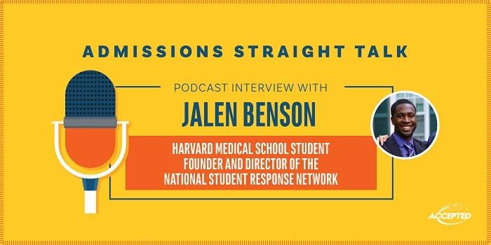 Listen in as Linda Abraham interviews Jalen Benson, founder of the National Student Response Network and first-year med student at Harvard!