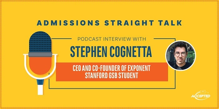 Linda Abraham interviews Stephen Cognetta, CEO and co-founder of Exponent and member of the Stanford GSB class of 2020!