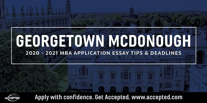 Georgetown McDonough MBA application essay tips and deadlines