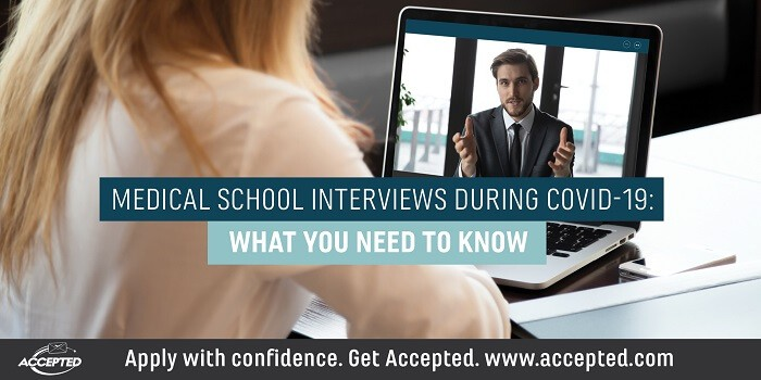 Medical school interviews during COVID-19: What you need to know
