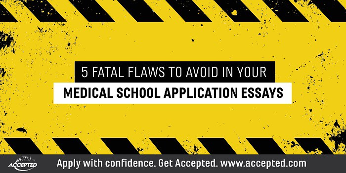 5 Fatal Flaws to Avoid in Your Medical School Application Essays