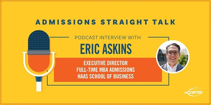 MBA Life at UC Berkeley Haas, From Its New Executive Director of Admissions