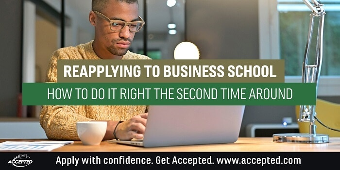Reapplying to business school- How to do it right the second time around
