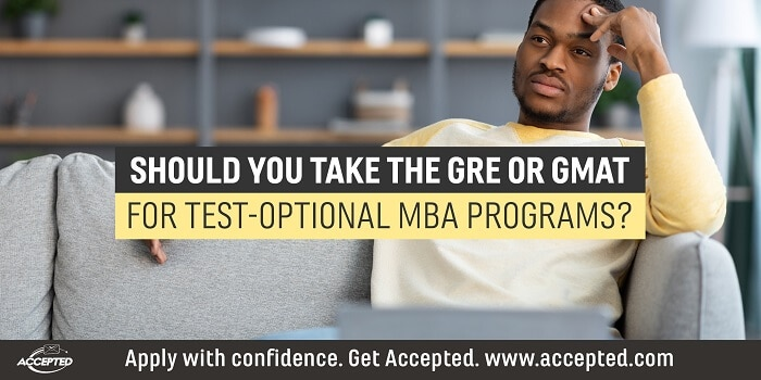 Should You Take the GRE or GMAT for Test-Optional MBA Programs?