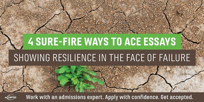4 Sure-Fire Ways to Ace Essays Showing Resilience in the Face of Failure
