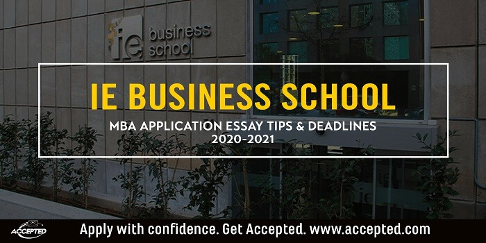 IE business school MBA essay tips and deadlines