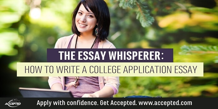 The Essay Whisperer: How to Write a College Application Essay