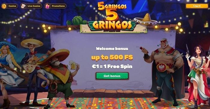 500 free spins + 100% Welcome Bonus at 5 Gringos Casino