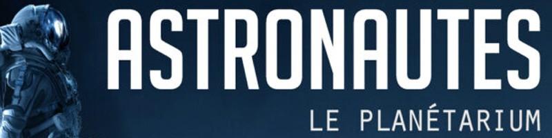 Exposition Astronautes Planétarium - Agenda Sorties Lyonnaises | Blog In Lyon