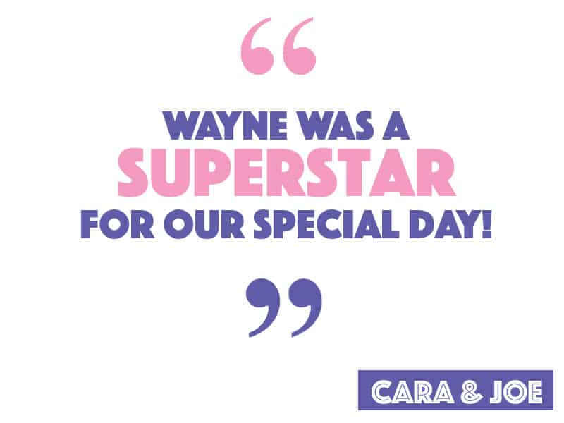 Wayne was a superstar for our special day