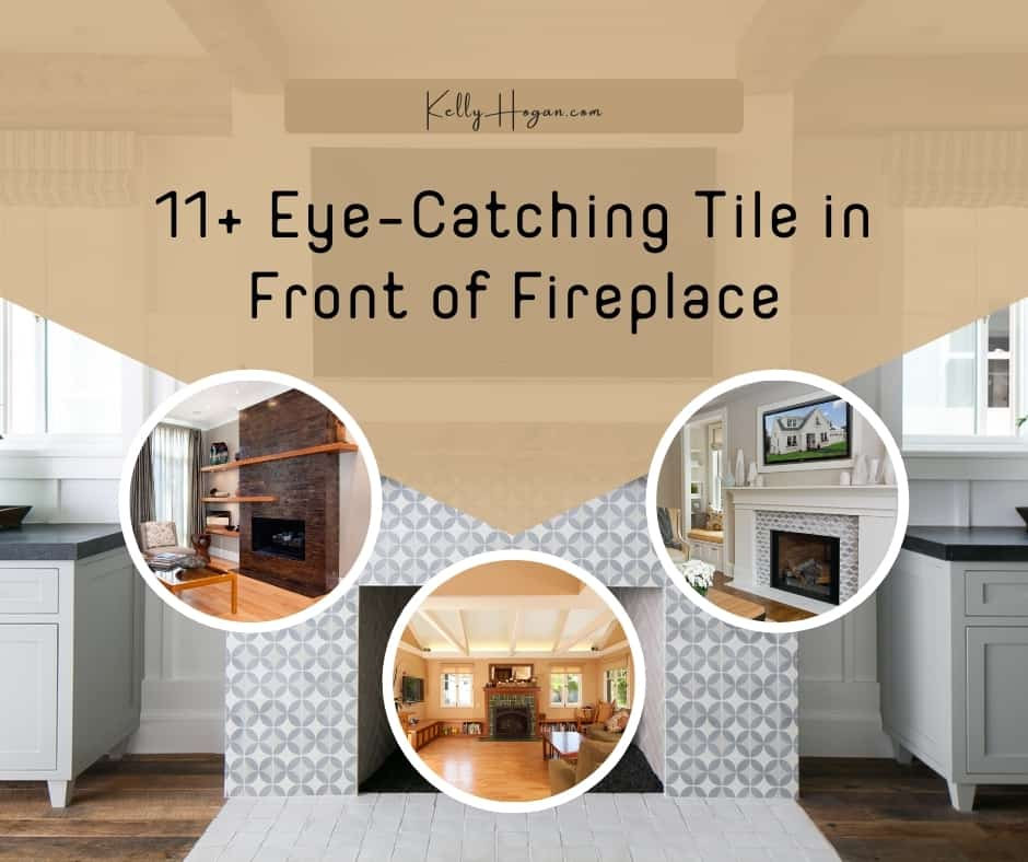 11  Eye Catching Tile In Front Of Fireplace
