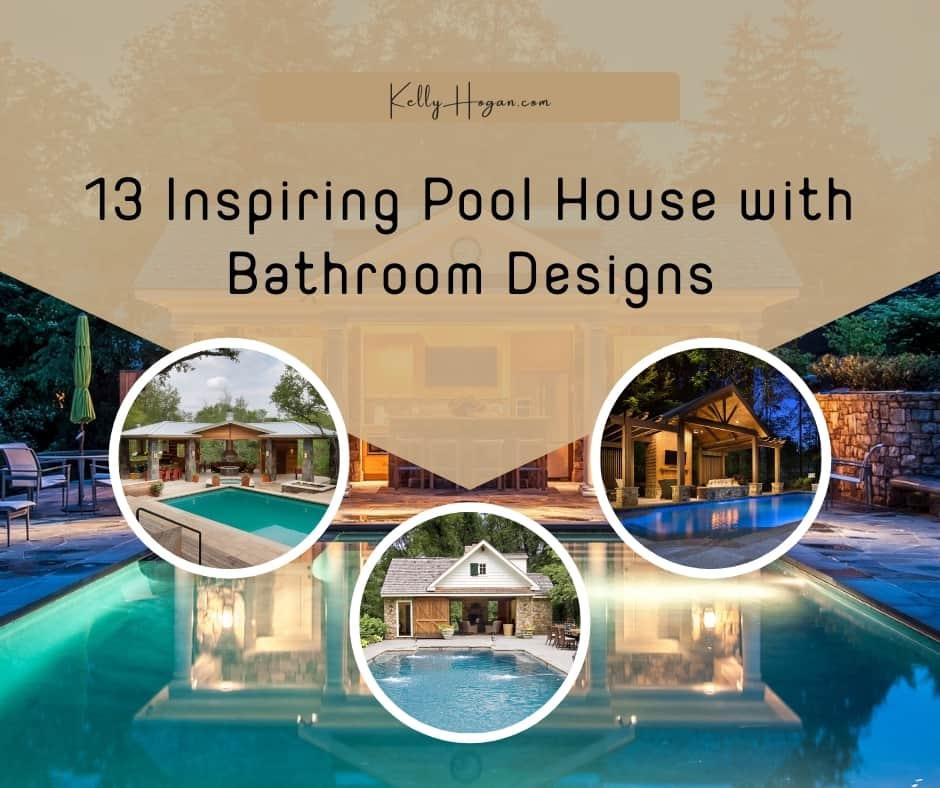 13 Inspiring Pool House With Bathroom Designs