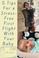 5 tips for your first flight with a new baby. Yes you can do it. Here's how! #tips #baby #airplane #firstflight