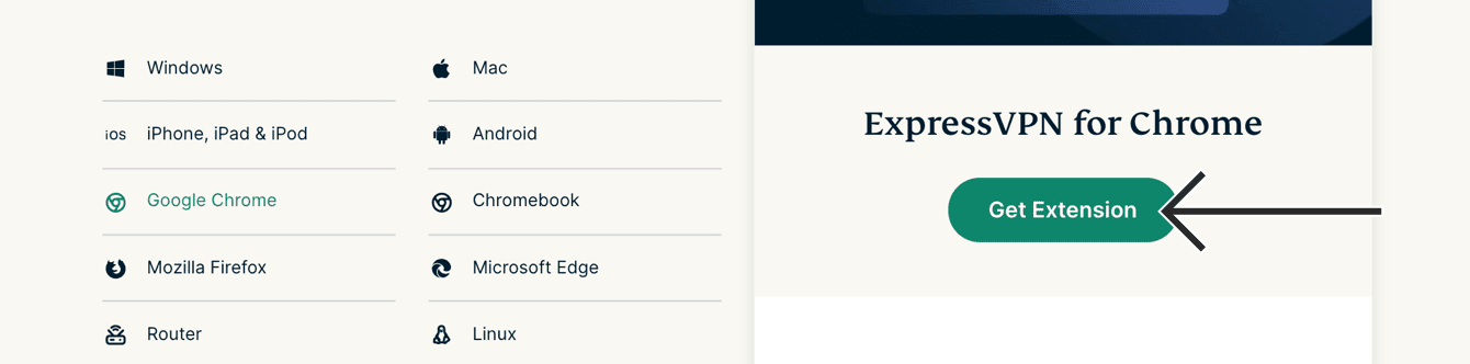 """Under """"ExpressVPN for Chrome,"""" click """"Get Extension."""""""