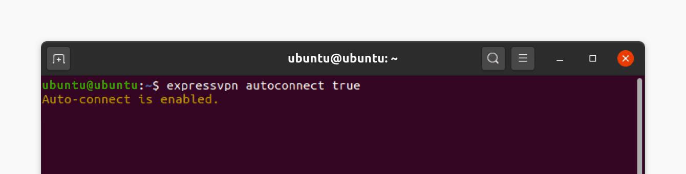 "Run command ""expressvpn autoconnect true."""