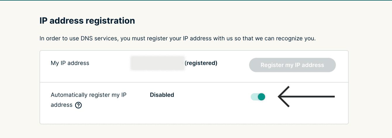 "Toggle ""Automatically register my IP address"" on."
