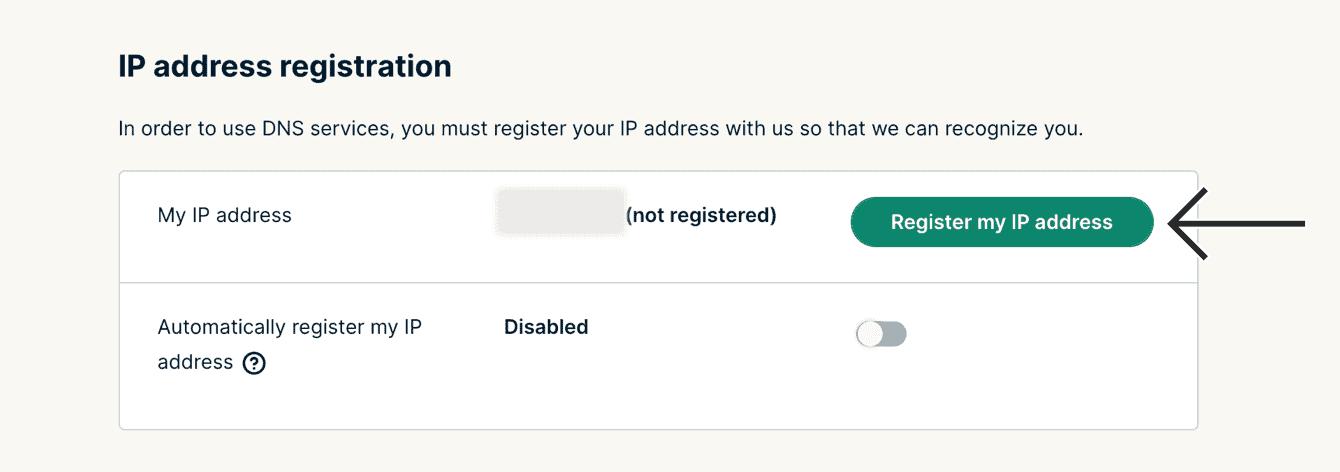 "Next to ""My IP address,"" click ""Register my IP address."""