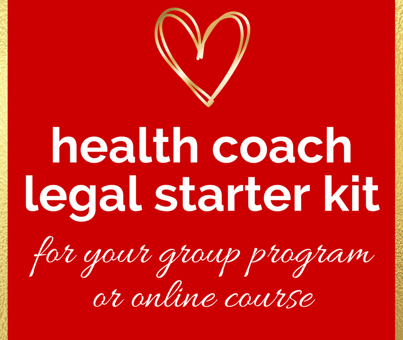 Health Coaches: Our Next Legal Starter Kit – for group programs!!