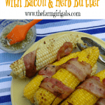 Grilled Corn on the Cob with Bacon and Herb Butter