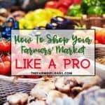 The Best Farmers' Market Tips