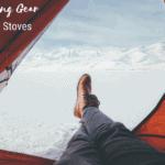 3 Light & Ultralight Titanium Tent Stoves to Keep You Warm