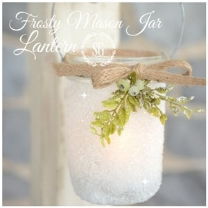 FROSTY MASON JAR LANTERNS-so sweet and easy to make-perfect for Christmas-BUTTON-stonegableblog.com