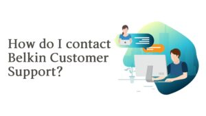 How do I contact Belkin Customer Support?