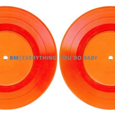 BM- everything you do baby