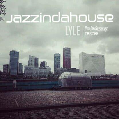Jazzindahouse - Lyle