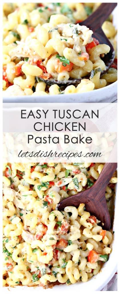 Easy Tuscan Chicken Pasta Bake