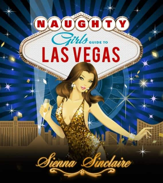 Naughty Girls Guide to Las Vegas by Sienna Sinclaire