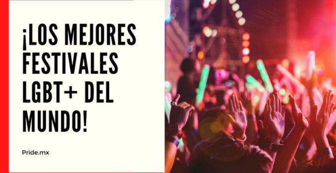¡Atrévete a renacer en los mejores festivales LGBT+ del mundo!