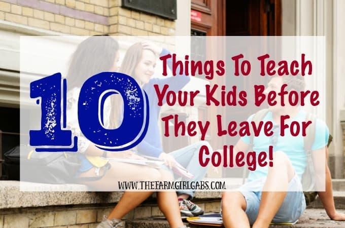 10 Things To Teach Your Kids Before They Leave For College