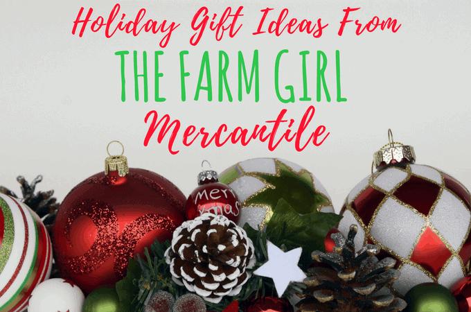 Gift Ideas From The Farm Girl Mercantile