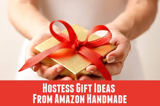 Hostess Gift Ideas From Amazon Handmade