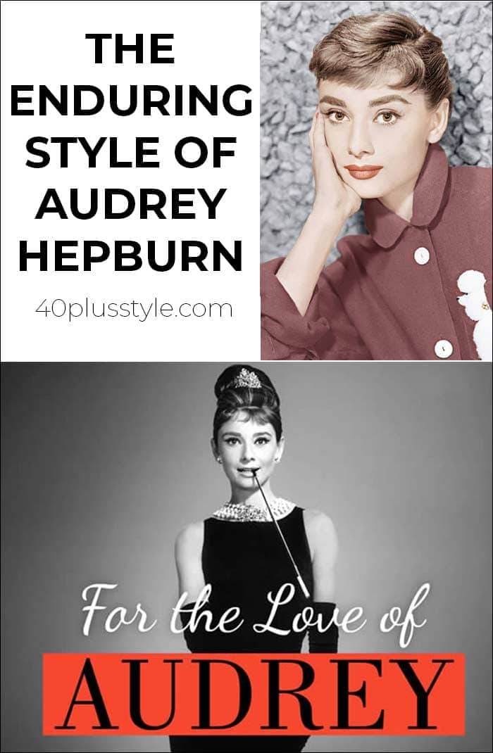 The enduring style of Audrey Hepburn | 40plusstyle.com