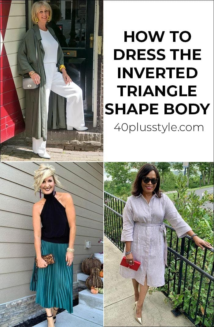 How to dress the inverted triangle shape body | 40plusstyle.com