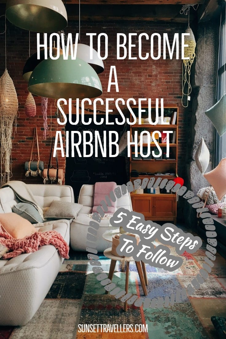 How To Become An Airbnb Host - 5 Essential Tips To Be Successful