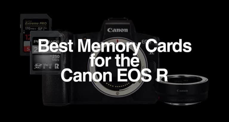 Best Memory Cards for the Canon EOS R